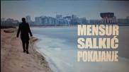 Mensur Salkic - Pokajanje ( Audio 2015)