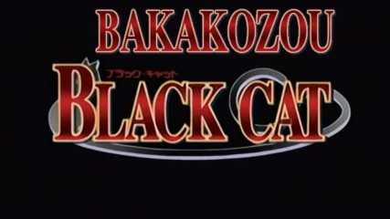 Bakakozou-black Cat-04[eng Sub]