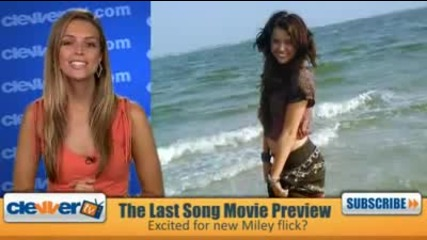 New! Miley Cyrus - The Last Song Movie Preview