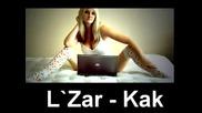 |xclusive| L`zar - Kak