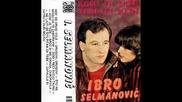 Kom je teze,tebi ili meni -ibro Selmanovic