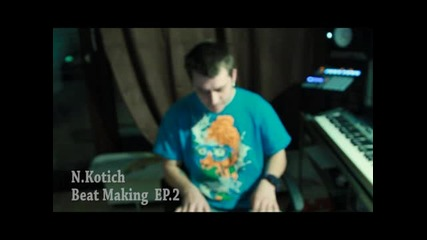 N.Kotich - Beat Making (ep.2)