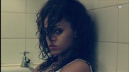 Rihanna - Drunk On Love [ Фен Видео ] + Превод