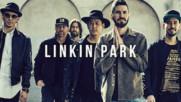 Топ 10 песни на Linkin Park