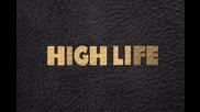 High Life - 1 епизод