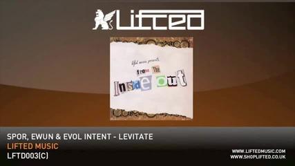Spor, Ewun Evol Intent - Levitate