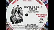 Eastside Connection - You're So Right For Me - 1977 Disco