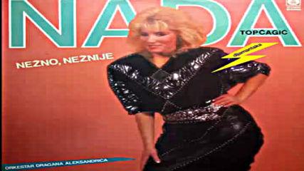 Nada Topcagic - Ne daj da me izbrisu godine - Audio 1987 Hd