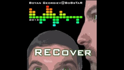 Boyan Georgiev@bobstar - Recover (2011 up to 2013)