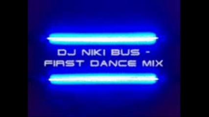 Dj Niki - Bus - The first dance mix