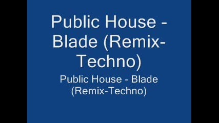 Public House - Blade Remix - Techno