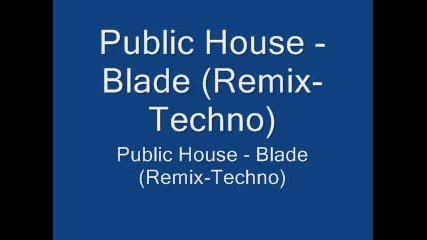 Public House - Blade Remix - Techno