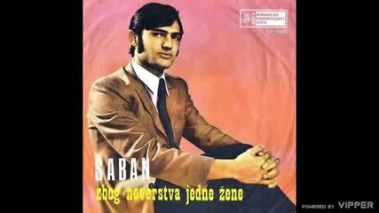 Saban Saulic - Nikad joj oprostiti necu - (Audio 1970)