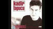 Kadir Tapucu - tas yurekli (с каменно сърце) превод reco79