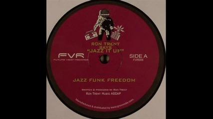 Ron Trent - Jazz Funk Freedom