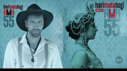 Hari Mata Hari - Staromodan tip - (Audio 2016)