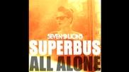 2012 • Superbus - All Alone ( Seven Lions Remix ) /melodic dubstep/