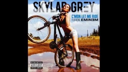 Skylar Grey - C'mon , Let Me Ride ft. Eminem ( Full ) - Youtube