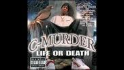 C-Murder - 16 - Life Or Death