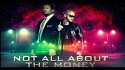 Timati La La Land Feat.timbaland, Grooya - Not All About The Money