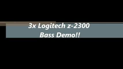 3x Logitech z-2300 Bass Demo!!