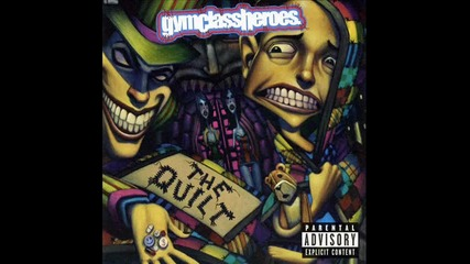Gym Class Heroes - Coming Clean [the Quilt]