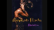 01 Erykah Badu - Rimshot (intro)