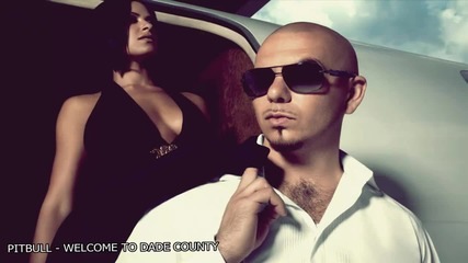 New 2013! Pitbull - Welcome To Dade County!