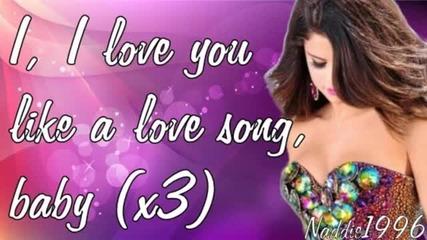 Selena Gomez & The Scene - Love You Like A Love Song (lyrics)