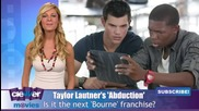 Taylor Lautner's Abduction To Be Next Bourne Franchise