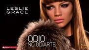 * Латино * Leslie Grace - Odio No Odiarte