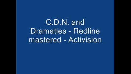 C.d.n. and Dramaties - Redline mastered - Activision
