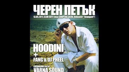 """Парти със Hoodini във Варна !!! 13.05.2011 """"черен Петък"""""""