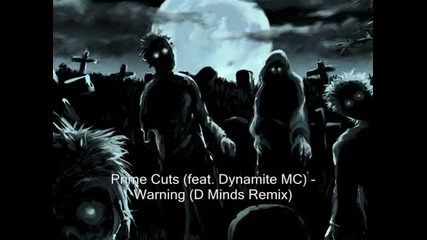 Prime Cuts ft. Dynamite Mc - Warning (d Minds Remix)