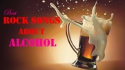 Best Rock Songs About Alcohol - Drinking Rock Songs Collection