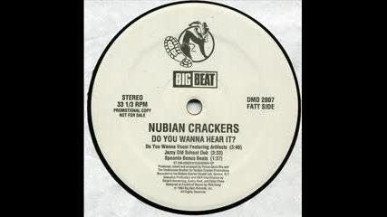 Nubian Crackers - Do You Wanna Hear It