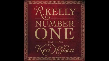 R Kelly feat Keri Hilson - Number one
