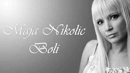 Maja Nikolic - Boli (hq) (bg sub)