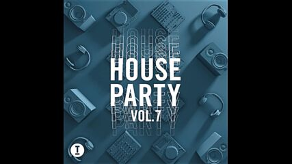 Toolroom House Party vol7 mixed by Gw Harrison