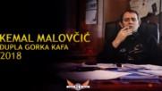 Kemal Malovcic - 2018 - Dupla gorka kafa (hq) (bg sub)