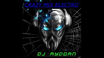 Dj Aydoan - Crazy Electro Mix [2012]