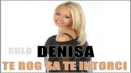 Denisa - Te rog sa te intorci