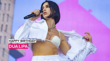 Everything Dua Lipa has to celebrate this birthday