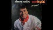 Sinan Sakic - 1979 - Ne tuguj druze stari (hq) (bg sub)