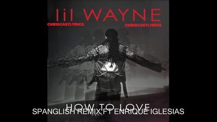 Lil Wayne ft. Enrique Iglesias - How To Love ( Испано-английски Ремикс )