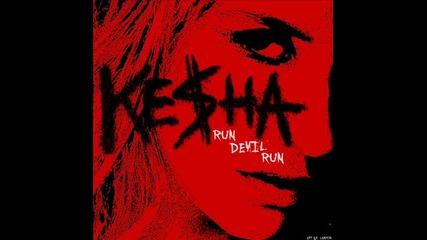 • Ke$ha - Run Devil Run •