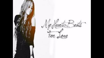 Miley C - - My Heart Beats For Love . .