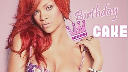 Rihanna - Birthday Cake