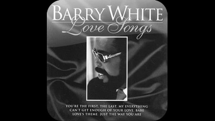 Barry White - Cant Get Enough of Your Love, Babe