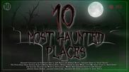 10 на най-обитаваните места от духове на Земята